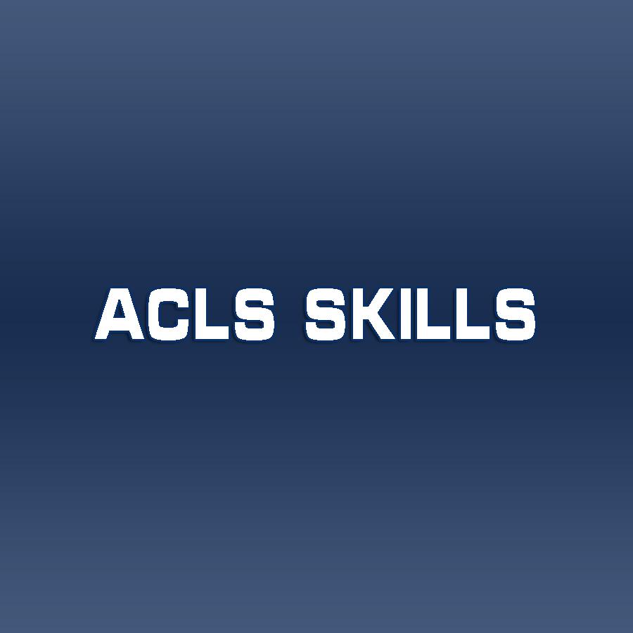 ACLS Skills