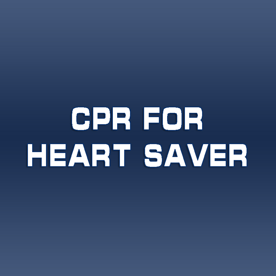 Heartsaver courses CPR and Bloodborne Pathogens