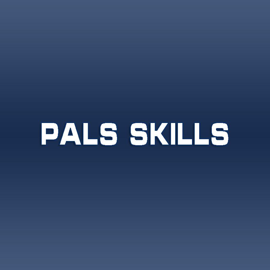 PALS Skills