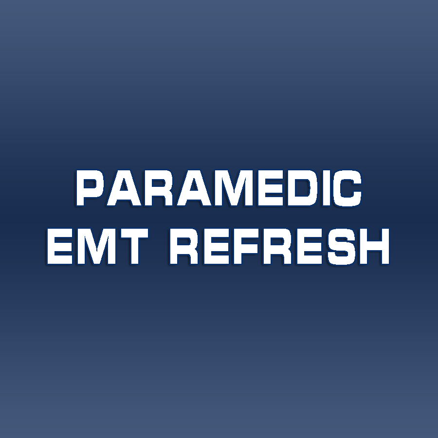 Paramedic / EMT Refresh
