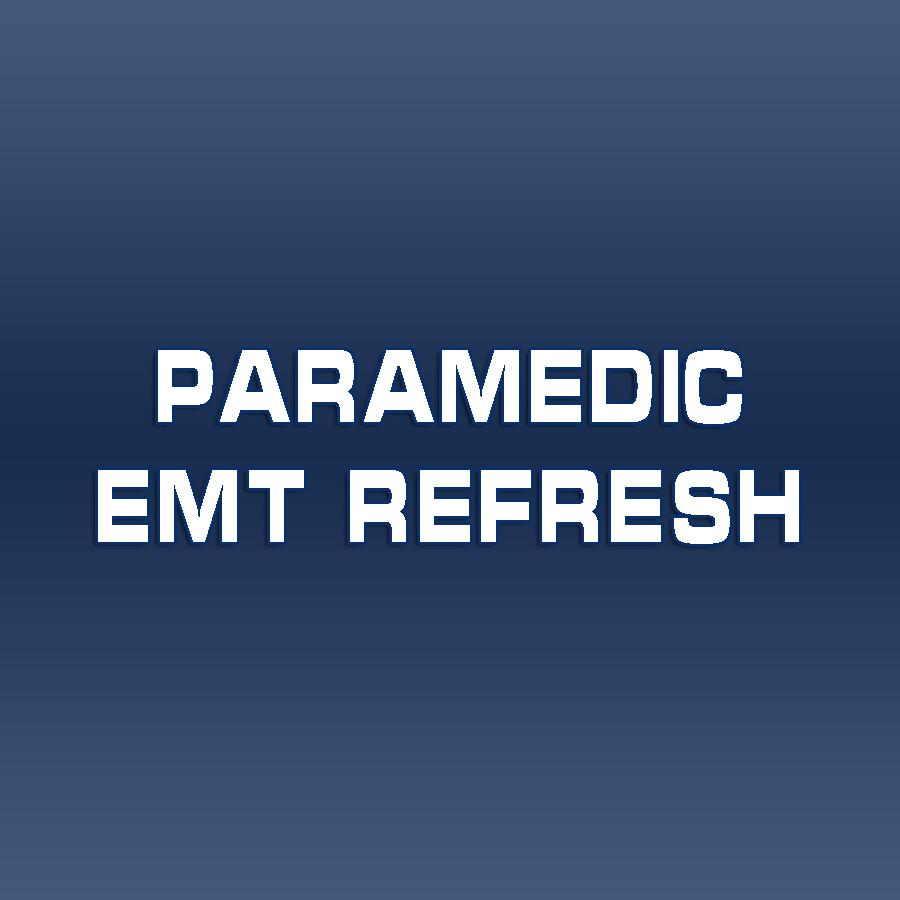 Paramedic / EMT Refresh
